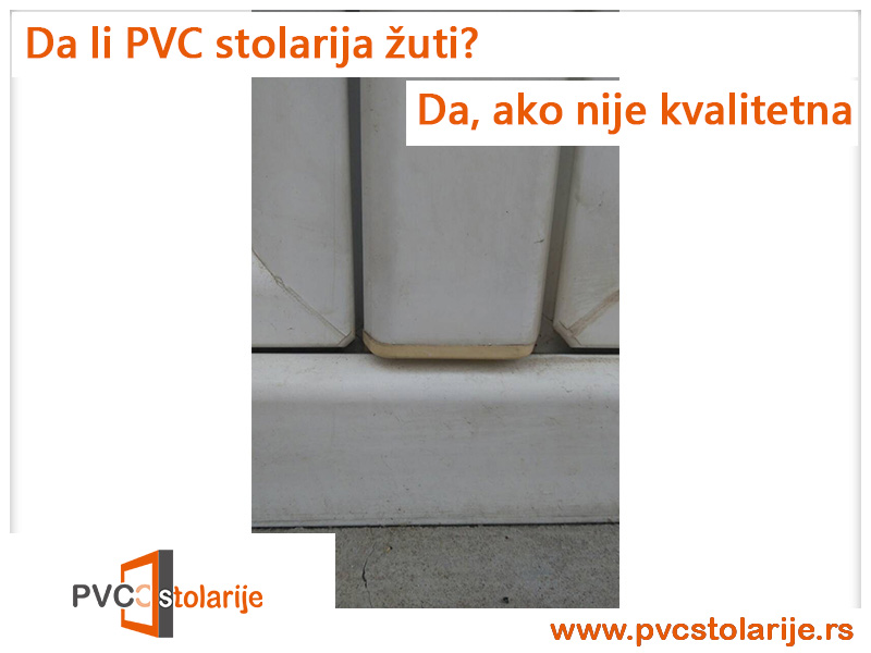 Da li PVC stolarija žuti - kvalitetna - ne.