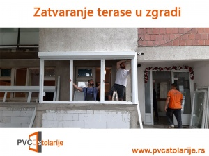 Zatvaranje terase u zgradi Nemačkom PVC stolarijom